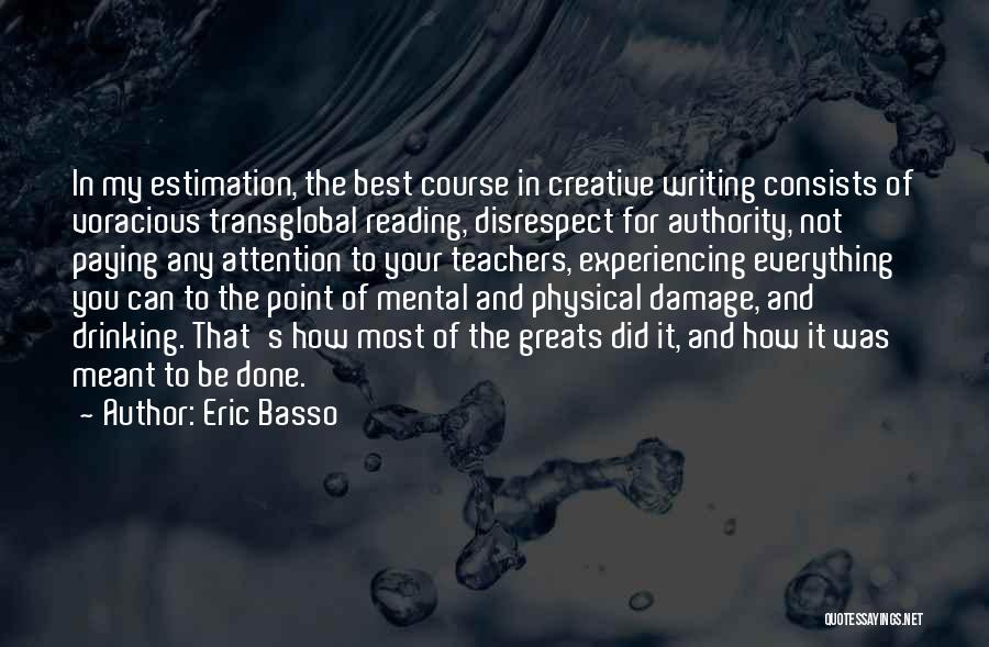 Reading Writing And Education Quotes By Eric Basso