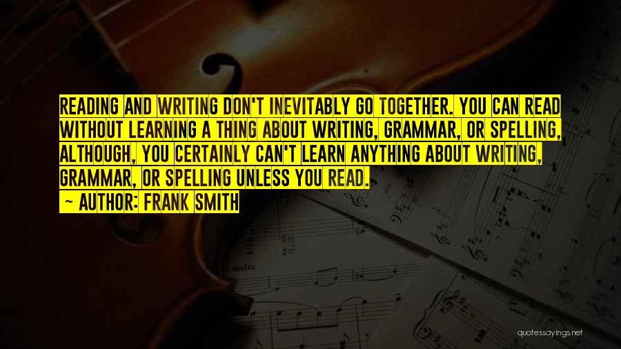 Reading Writing And Education Quotes By Frank Smith