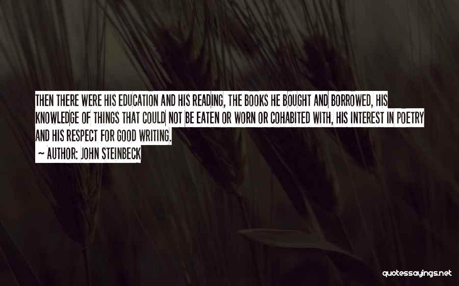 Reading Writing And Education Quotes By John Steinbeck