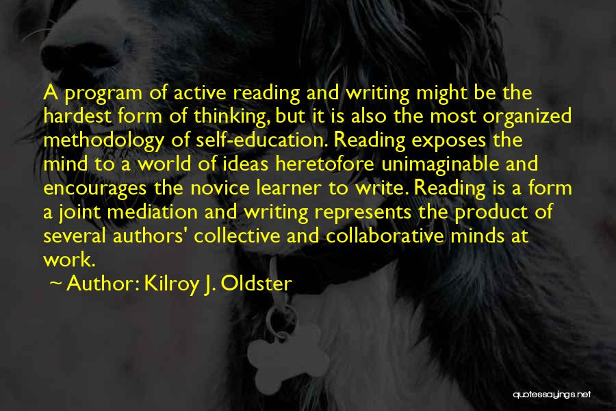 Reading Writing And Education Quotes By Kilroy J. Oldster
