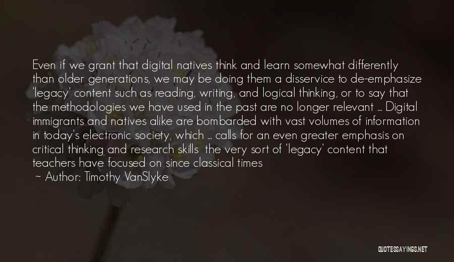 Reading Writing And Education Quotes By Timothy VanSlyke
