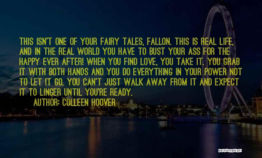 Ready For Real Love Quotes By Colleen Hoover