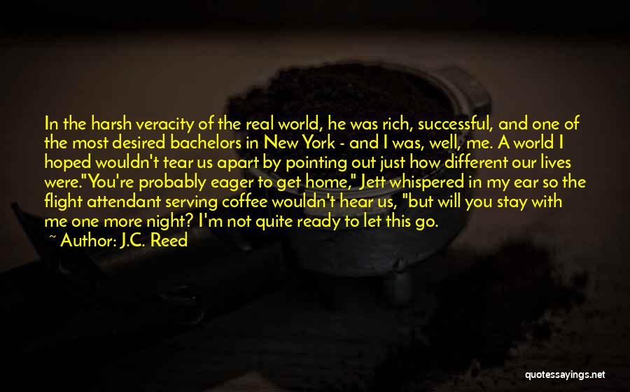 Ready For Real Love Quotes By J.C. Reed