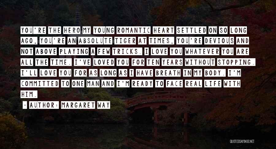 Ready For Real Love Quotes By Margaret Way