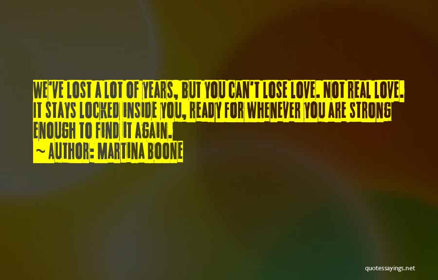 Ready For Real Love Quotes By Martina Boone