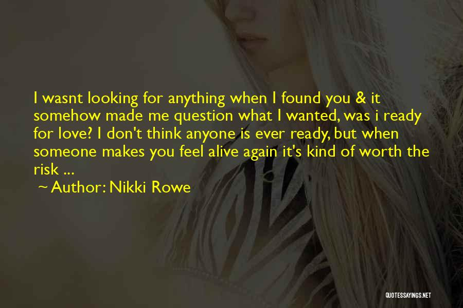 Ready For Real Love Quotes By Nikki Rowe