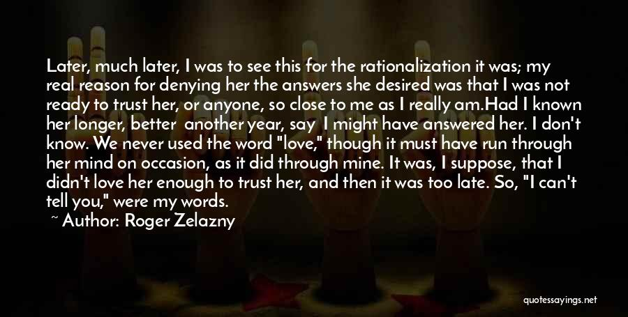 Ready For Real Love Quotes By Roger Zelazny