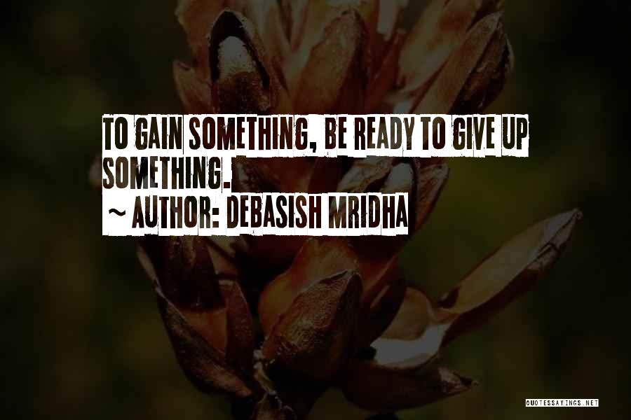 Ready To Give Up On Love Quotes By Debasish Mridha