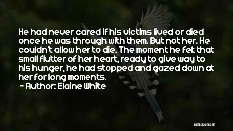 Ready To Give Up On Love Quotes By Elaine White