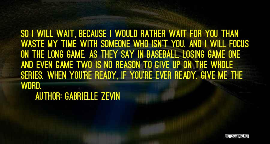 Ready To Give Up On Love Quotes By Gabrielle Zevin