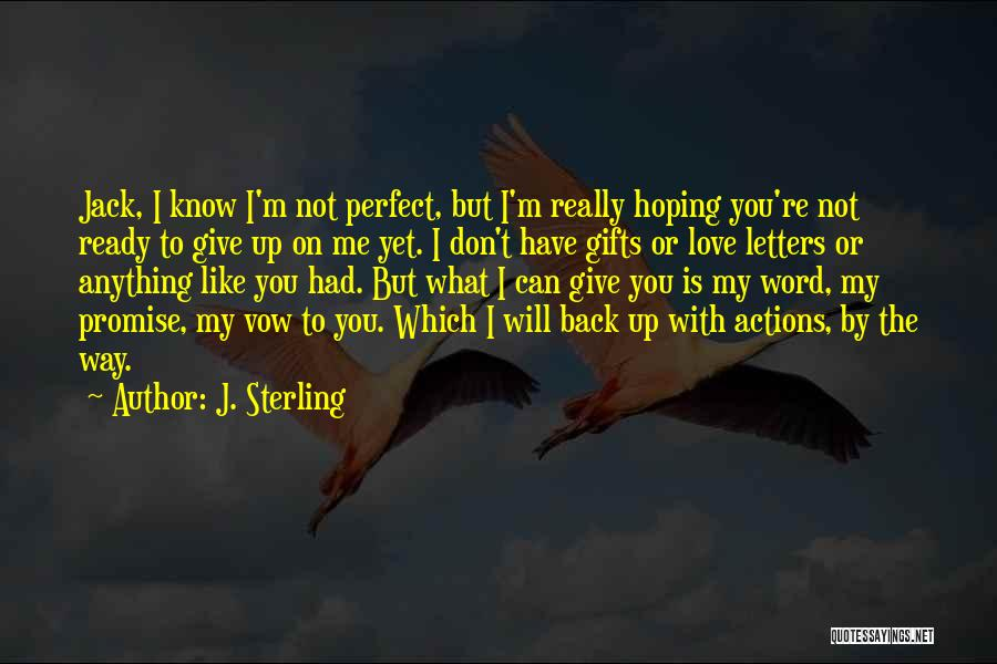 Ready To Give Up On Love Quotes By J. Sterling