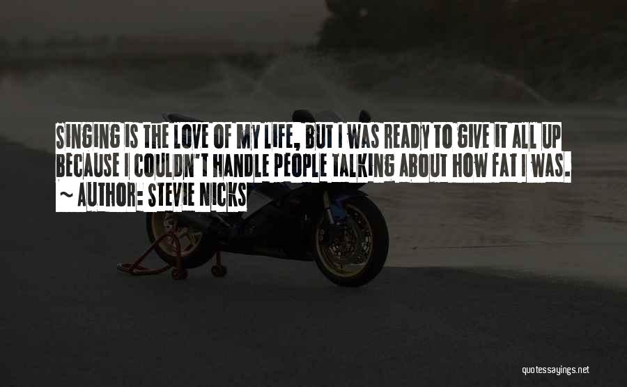 Ready To Give Up On Love Quotes By Stevie Nicks