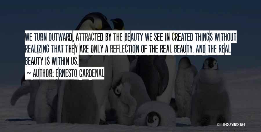 Real Beauty Quotes By Ernesto Cardenal