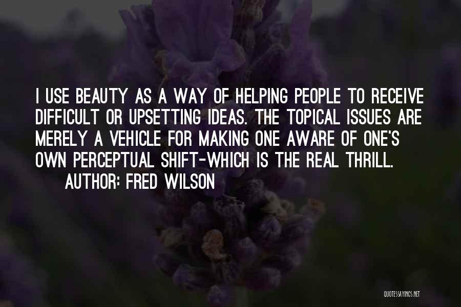 Real Beauty Quotes By Fred Wilson