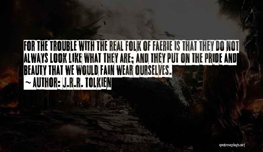 Real Beauty Quotes By J.R.R. Tolkien