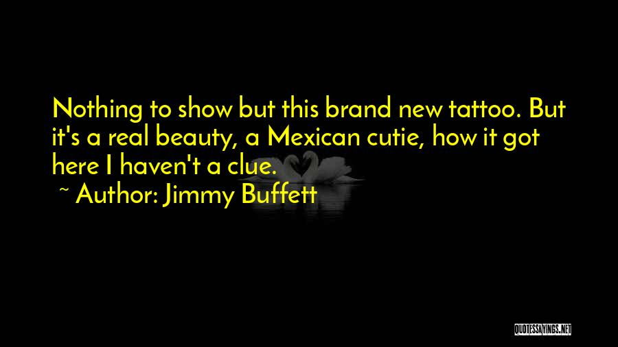 Real Beauty Quotes By Jimmy Buffett