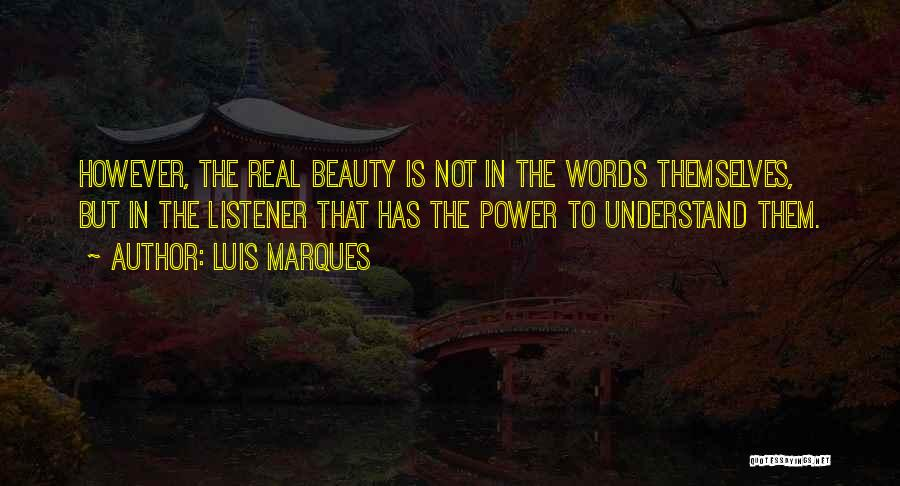 Real Beauty Quotes By Luis Marques