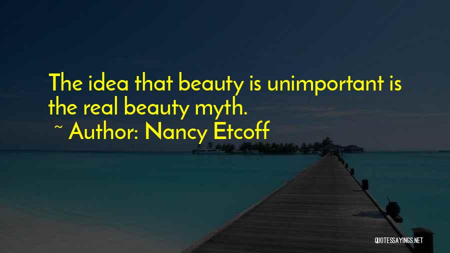 Real Beauty Quotes By Nancy Etcoff