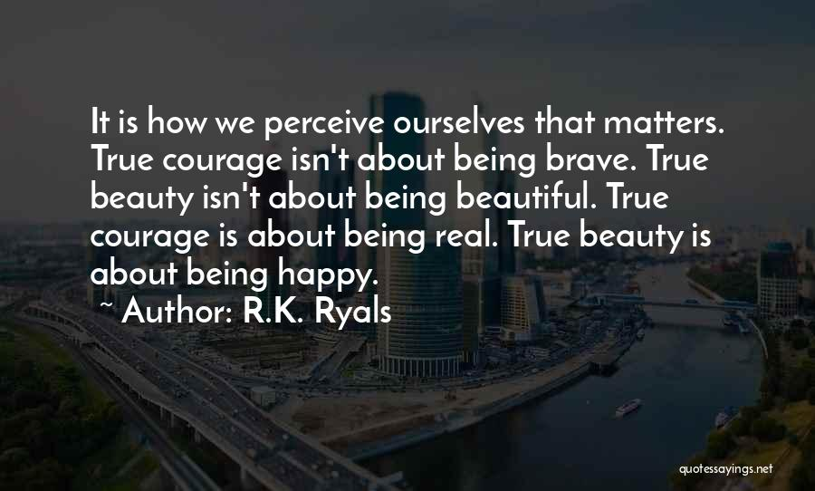 Real Beauty Quotes By R.K. Ryals
