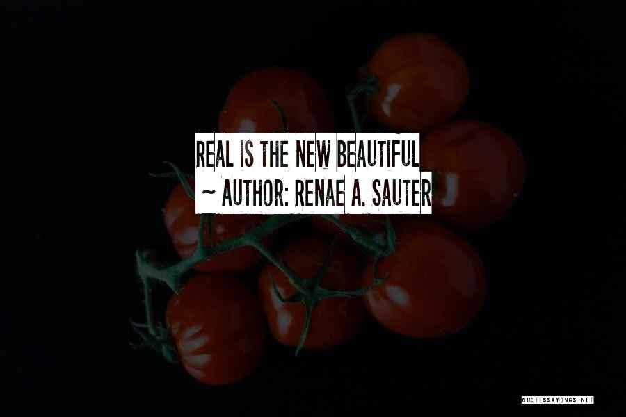 Real Beauty Quotes By Renae A. Sauter