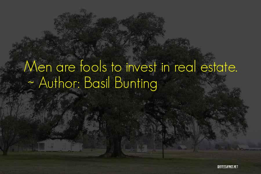 Real Estate Quotes By Basil Bunting