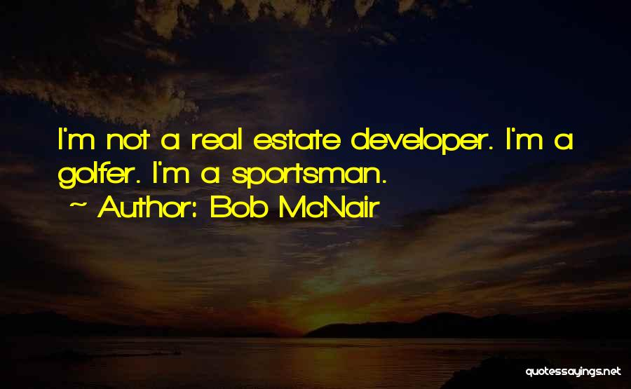 Real Estate Quotes By Bob McNair