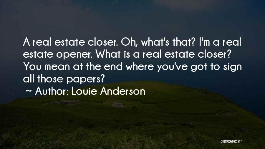 Real Estate Quotes By Louie Anderson