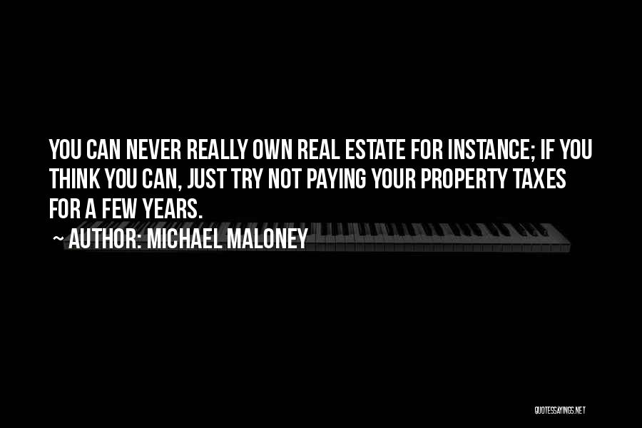 Real Estate Quotes By Michael Maloney