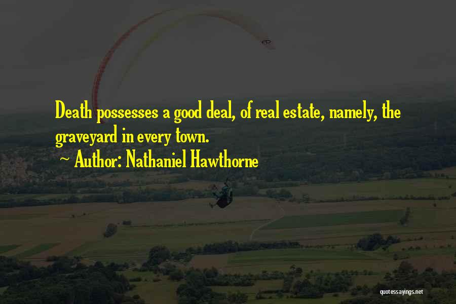 Real Estate Quotes By Nathaniel Hawthorne