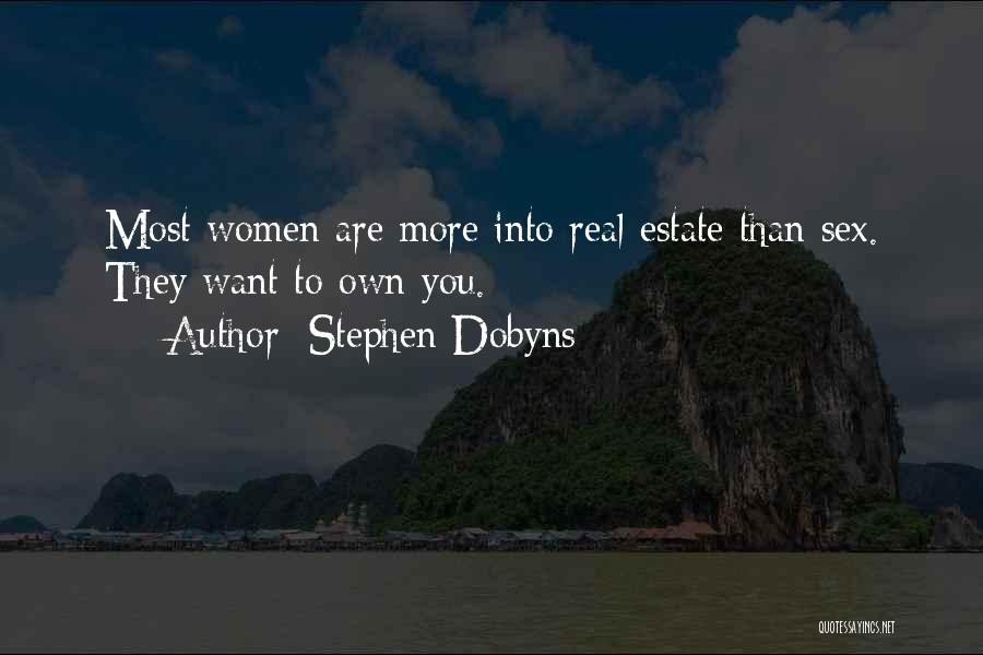 Real Estate Quotes By Stephen Dobyns