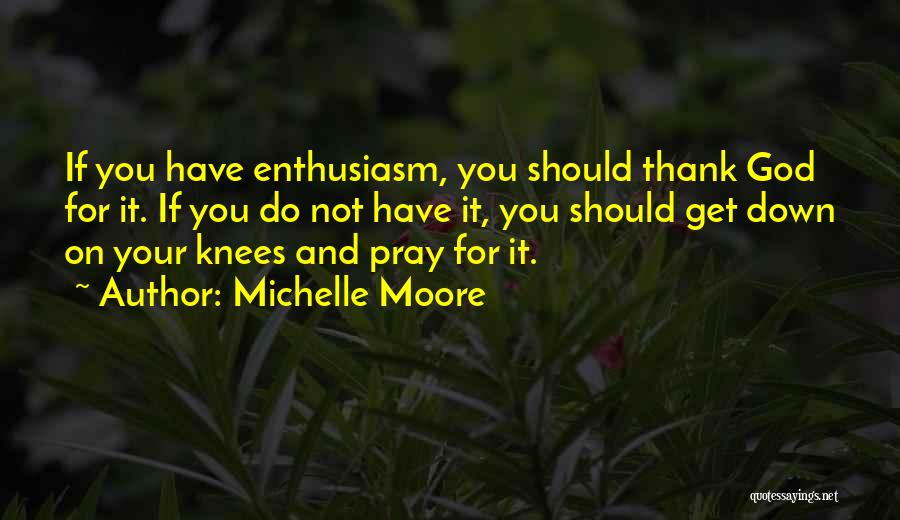Real Estate Thank You Quotes By Michelle Moore