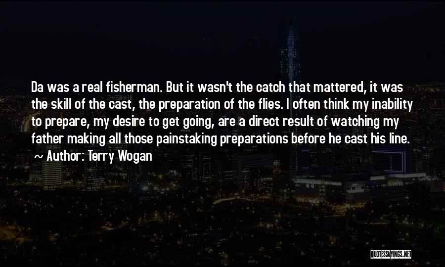 Real Fisherman Quotes By Terry Wogan