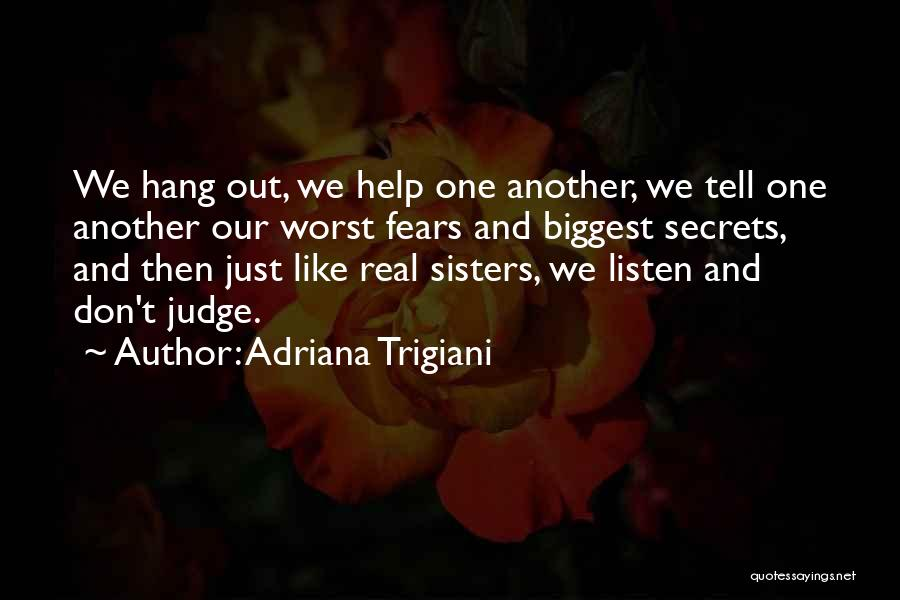 Real Friends Don't Quotes By Adriana Trigiani