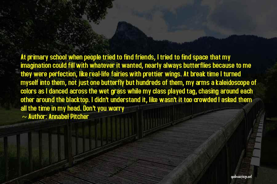 Real Friends Don't Quotes By Annabel Pitcher