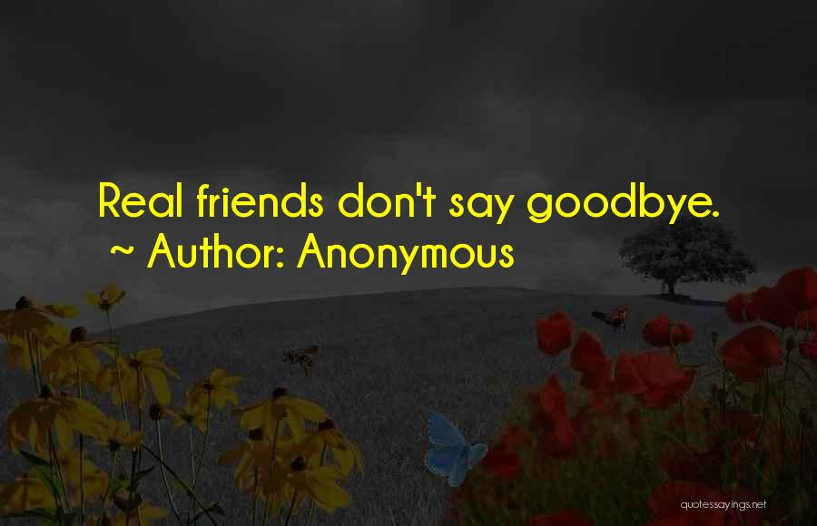 Real Friends Don't Quotes By Anonymous