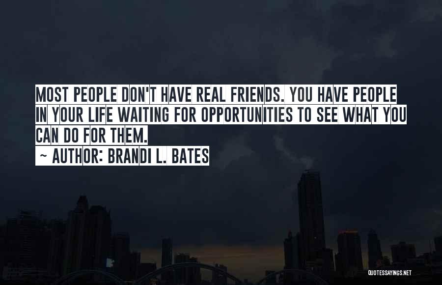 Real Friends Don't Quotes By Brandi L. Bates