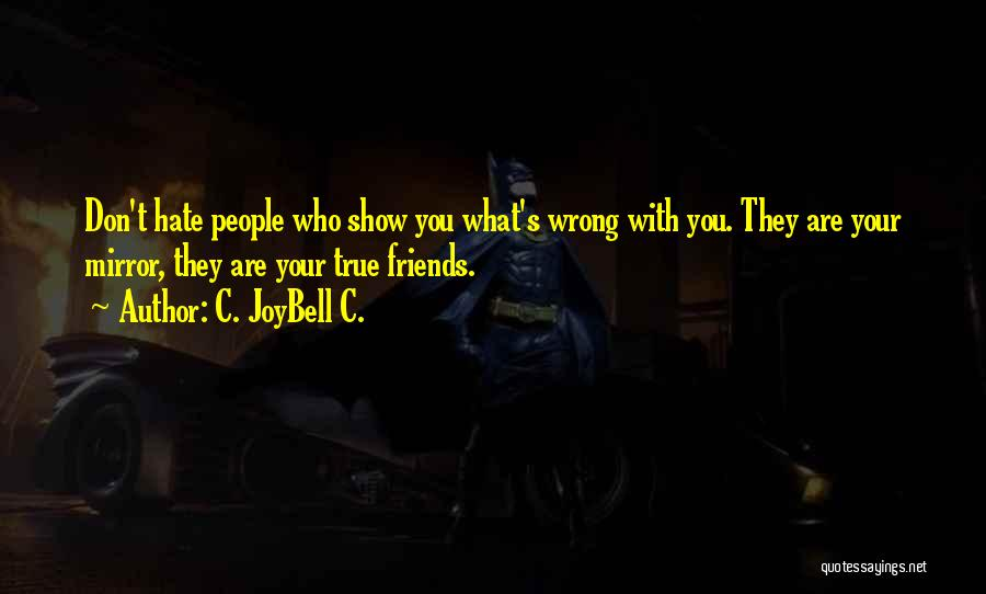 Real Friends Don't Quotes By C. JoyBell C.