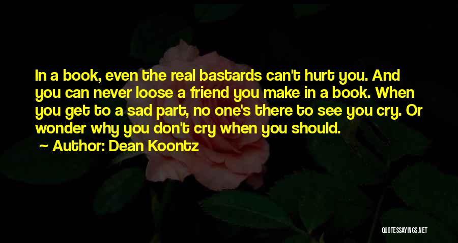 Real Friends Don't Quotes By Dean Koontz