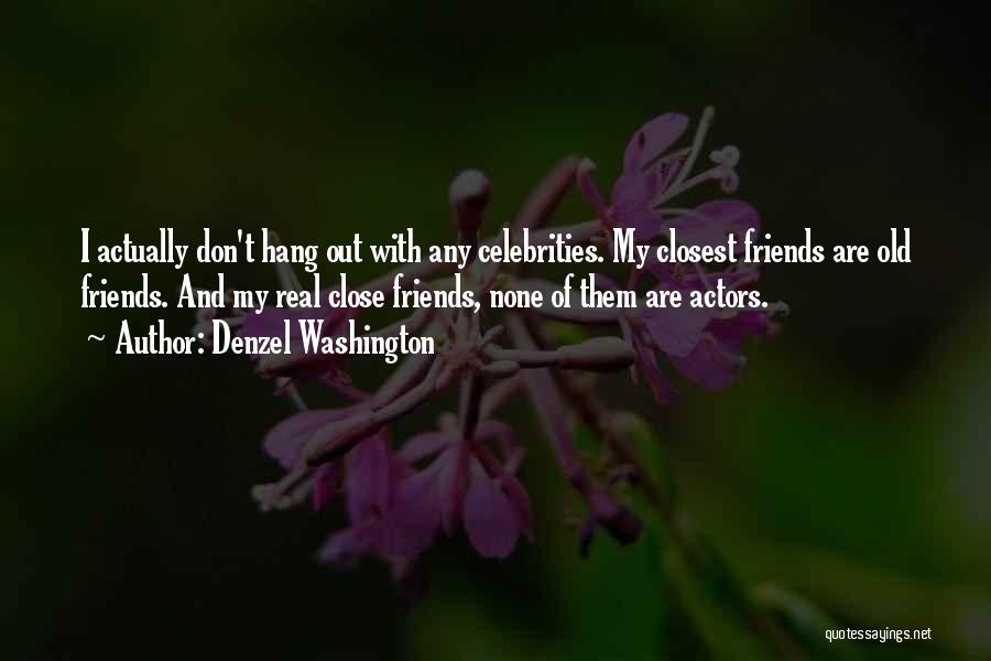 Real Friends Don't Quotes By Denzel Washington