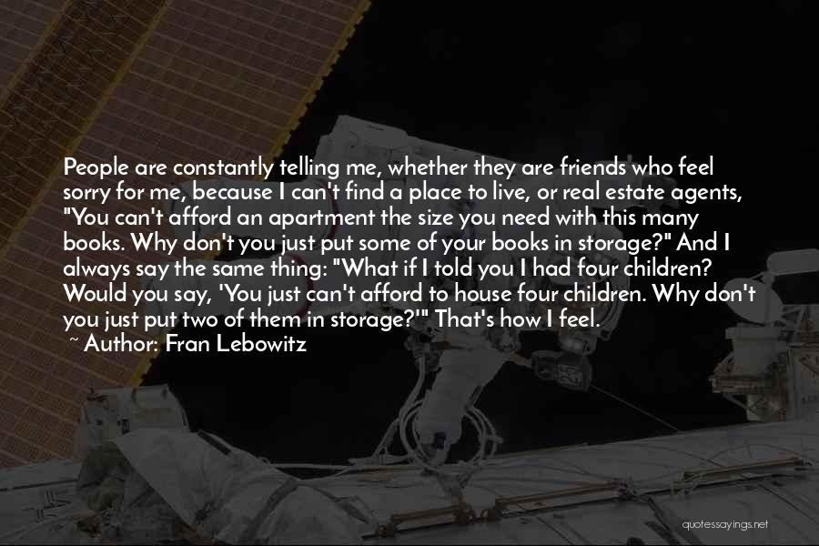 Real Friends Don't Quotes By Fran Lebowitz