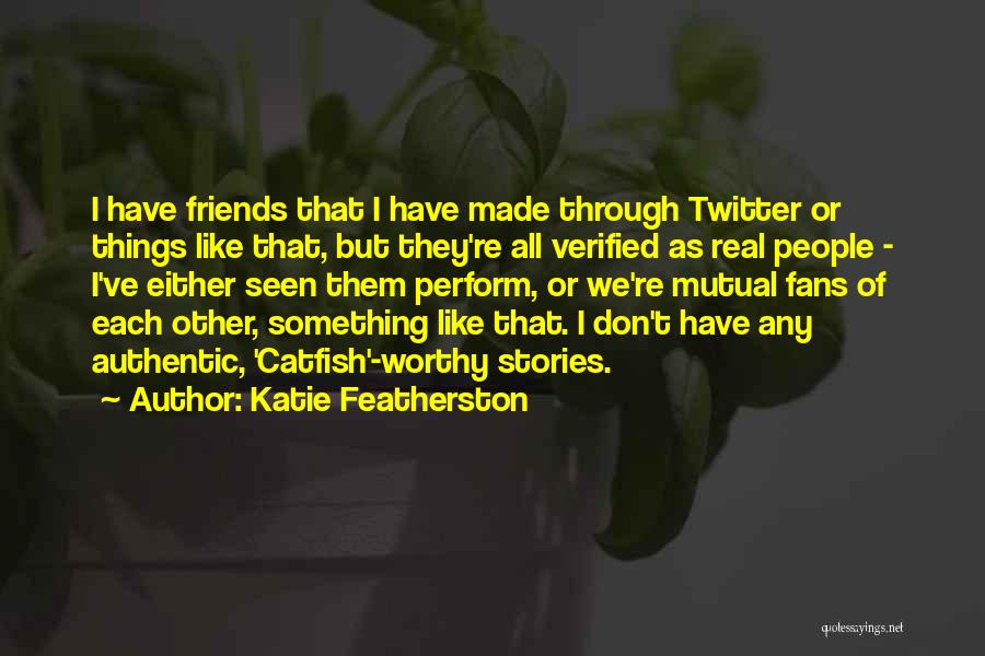 Real Friends Don't Quotes By Katie Featherston