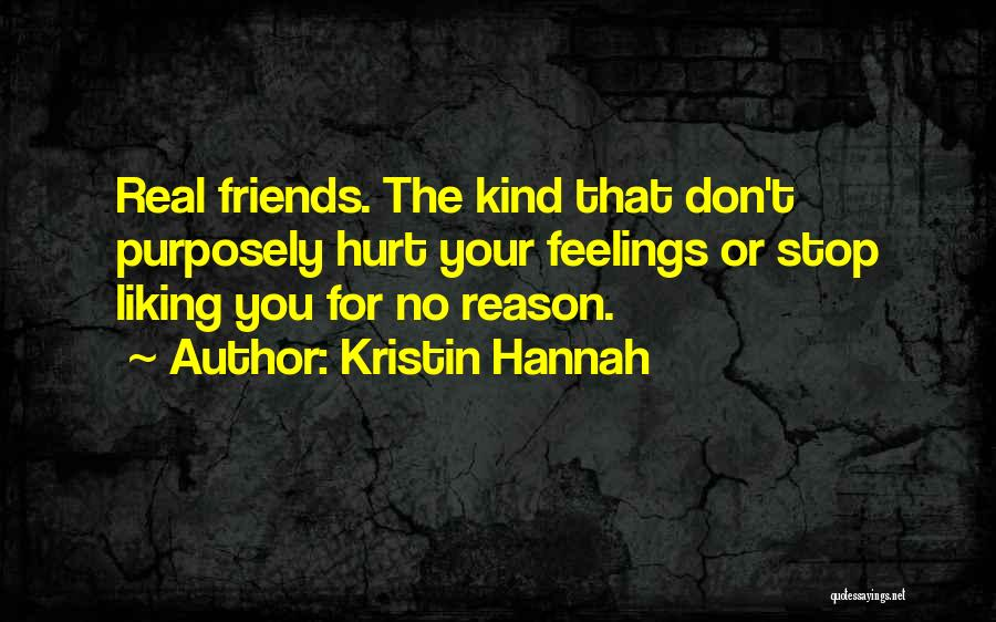Real Friends Don't Quotes By Kristin Hannah