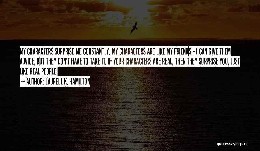 Real Friends Don't Quotes By Laurell K. Hamilton