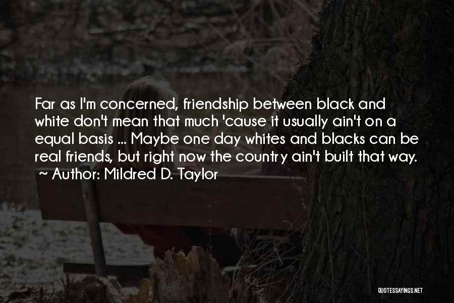 Real Friends Don't Quotes By Mildred D. Taylor