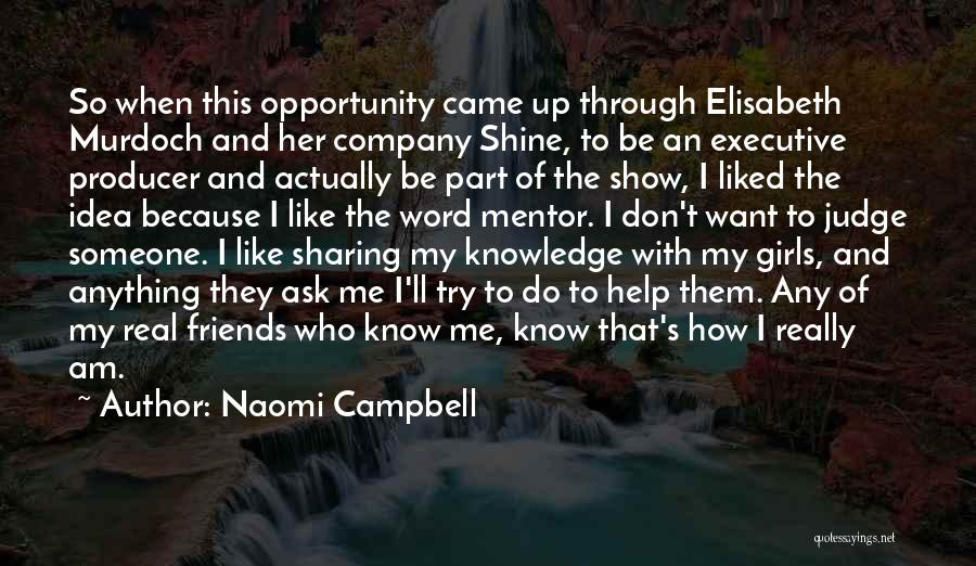 Real Friends Don't Quotes By Naomi Campbell