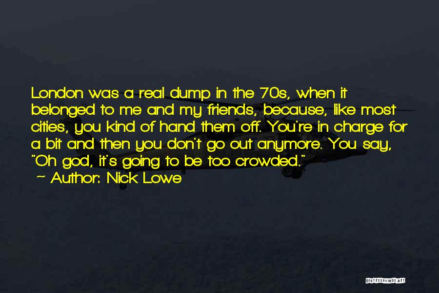 Real Friends Don't Quotes By Nick Lowe