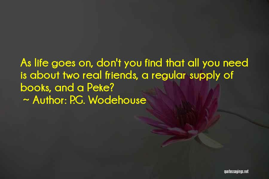 Real Friends Don't Quotes By P.G. Wodehouse