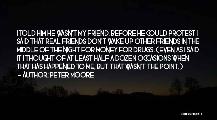 Real Friends Don't Quotes By Peter Moore