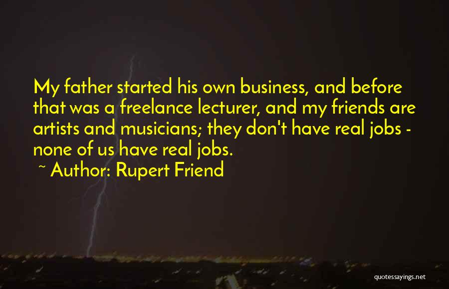 Real Friends Don't Quotes By Rupert Friend