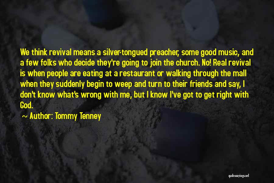 Real Friends Don't Quotes By Tommy Tenney
